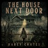 The House Next Door: A Ghost Story - Darcy Coates
