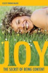 Joy: The Secret of Being Content - Celeste P. Walker