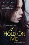 A Hold on Me (Dark Heart) - Pat Esden