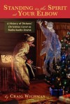 Standing in the Spirit at Your Elbow: A History of Dicken's Christmas Carol as Radio/Audio Drama - Craig Wichman
