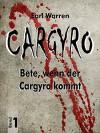 Cargyro: Bete, wenn der Cargyro kommt - Earl Warren, Stefan Böttcher