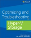 Optimizing and Troubleshooting Hyper-V Storage - Mitch Tulloch, The Windows Server Team
