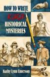 How to Write Killer Historical Mysteries - Kathy Lynn Emerson