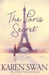 The Paris Secret - Karen Swan
