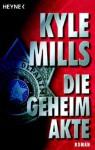 Die Geheimakte. - Kyle Mills, Bea Reiter