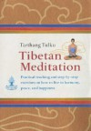 Tibetan Meditation: Practical Teachings and Step-By-Step Exercises on How to Live in Harmony, Peace, and Happiness - Tarthang Tulku