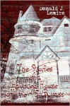 The Stories of a Haunted House Off the 45 Bypass - Donald J. Lemire
