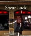 Shear Luck:a Novella - Heather Justesen