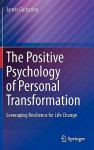 The Positive Psychology Of Personal Transformation: Leveraging Resilience For Life Change - James Garbarino