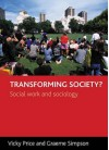 Transforming Society?: Social Work and Sociology - Graeme Simpson, Graeme Simpson, Jo Campling