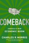 Comeback: America's New Economic Boom - Charles R. Morris