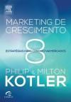 Marketing de Crescimento (Portuguese Edition) - Philip Kotler