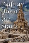 Halfway Down the Stairs - Walter G. Klimczak