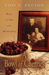 A Bowl of Cherries: Memoir of a Child of the Mid 20th Century - Lois S. Patton