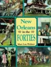 New Orleans in the Forties - Mary Lou Widmer