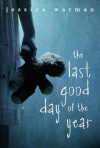 The Last Good Day Of The Year - Jessica Warman