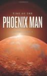 Time Of The Phoenix Man - Ricardo L. Garcia