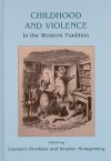 Childhood and Violence in the Western Tradition - Laurence Brockliss, Heather Montgomery