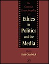 The Concise Encyclopedia of Ethics in Politics and the Media - Ruth F. Chadwick