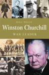 Winston Churchill: War Leader - Bill Price