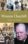 Winston Churchill: War Leader - Bill Price