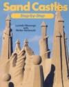 Sand Castles Step-By-Step - Lucinda Wierenga, Walter McDonald, Alan Carrington, Dan Norquist