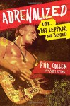 Adrenalized: Life, Def Leppard, and Beyond - Phil Collen, Chris Epting
