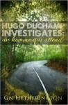 Hugo Duchamp Investigates: Un Homme Qui Attend - M. G. Hetherington