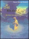 Ich bin das Licht!: Die kleine Seele spricht mit Gott - Neale Donald Walsch, Roland C. Wagner, Hans J. Mauder