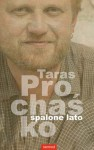 Spalone lato - Taras Prochaśko