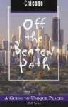 Chicago Off the Beaten Path: A Guide to Unique Places - Cliff Terry