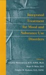 Integrated Treatment for Mood and Substance Use Disorders - Joseph J. Westermeyer, Roger D. Weiss, Douglas M. Ziedonis