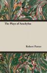 The Plays of Aeschylus - Aeschylus, Robert Potter