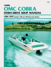 Clymer Omc Cobra Stern Drive Shop Manual 1986-1993: Includes 1988 and 1989 King Cobra Models - Clymer Publications