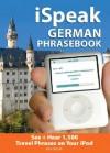 I Speak German Phrasebook (Mp3 Cd + Guide) (Ispeak) - Alex Chapin