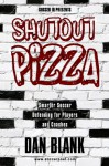 Soccer iQ Presents Shutout Pizza: Smarter Soccer Defending for Players and Coaches - Dan Blank