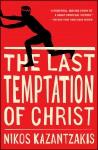 The Last Temptation of Christ - Nikos Kazantzakis
