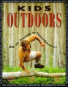 Kids Outdoors: Skills and Knowledge for Outdoor Adventurers - Victoria Steele Logue, Frank Logue, Mark Carroll