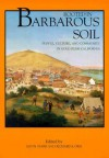 Rooted in Barbarous Soil: People, Culture, and Community in Gold Rush California - Kevin Starr