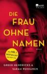 Die Frau ohne Namen - Greer Hendricks, Sarah Pekkanen