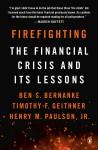 Firefighting - Ben S. Bernanke, Henry M. Paulson Jr., Timothy F. Geithner