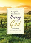 Rising with God: Inspiration to Start Your Day - Marjorie L. Kimbrough