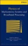 Physics of Multiantenna Systems and Broadband Processing - Tapan K. Sarkar, Magdalena Salazar-Palma