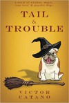 Tail and Trouble - Victor M. Catano