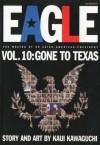 Eagle:The Making Of An Asian-American President, Vol. 10: Gone To Texas - Kaiji Kawaguchi