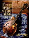 The Illustrated History of Country Music - Patrick Carr, Country Music Magazine Editors
