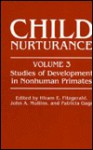 Child Nurturance, Volume 3: Studies of Development in Nonhuman Primates - Hiram E. Fitzgerald, John A. Mullins, Patricia Gage