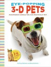 Eye-Popping 3-D Pets: Phantogram Animals You Can Practically Pet! - Barry Rothstein