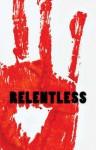 Relentless: A Zombie Novella - Sean-Michael Argo