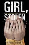 Girl, Stolen - April Henry